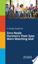 A Study Guide for Zora Neale Hurston s Their Eyes Were Watching God