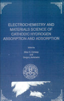 Proceedings of the Symposium on Electrochemistry and Materials Science of Cathodic Hydrogen Absorption and Adsorption