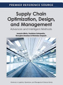 Supply Chain Optimization  Design  and Management  Advances and Intelligent Methods