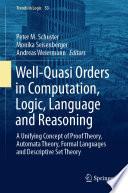 Well Quasi Orders In Computation Logic Language And Reasoning