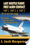 Last Shuttle Flight  First Alien Contact  PARTS 1 to 3   Omnibus Edition