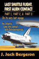 Last Shuttle Flight, First Alien Contact (PARTS 1 to 3): Omnibus Edition [Pdf/ePub] eBook