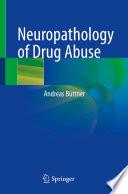 Neuropathology of Drug Abuse Book