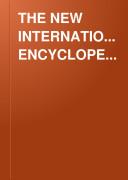 THE NEW INTERNATIONAL ENCYCLOPEDIA