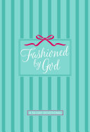 Fashioned By God