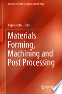 Materials Forming, Machining and Post Processing