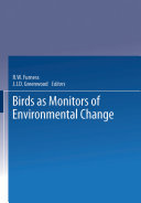 Birds as Monitors of Environmental Change