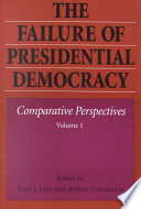 The Failure of Presidential Democracy