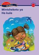 Books - Ha kula Xitsonga Stage 1�3 AnthologyLoko a ndzi ri na timpapa (Stage1)Nhlawulo wa Risana (Stage 2)Mambuxu i makarhatani (Stage 2)Wansati wo duma (Stag | ISBN 9780195988093
