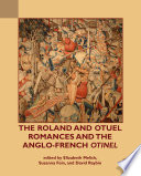 The Roland And Otuel Romances And The Anglo French Otinel