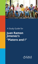 A Study Guide for Juan Ramon Jimenez s  Platero and I