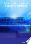 Return on Information Security Investment