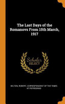 The Last Days of the Romanovs from 15th March  1917