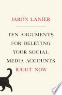 Ten Arguments for Deleting Your Social Media Accounts Right Now Book PDF