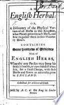 An English Herbal; or, a discovery of the physical vertues of all herbs in this kingdom, etc