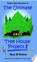 The Ultimate Tree House Project Book