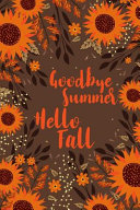 Goodbye Summer Hello Fall