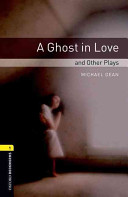 Oxford Bookworms Library  Stage 1  A Ghost in Love and Other Plays