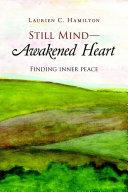 Still Mind—Awakened Heart: Finding Inner Peace