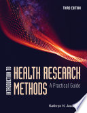 """Introduction to Health Research Methods: A Practical Guide"" by Kathryn H. Jacobsen"