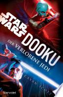 Star WarsTM Dooku - Der verlorene Jedi