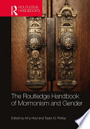 The Routledge Handbook of Mormonism and Gender