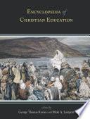 """Encyclopedia of Christian Education"" by George Thomas Kurian, Mark A. Lamport"