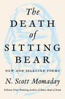 link to The death of Sitting Bear : new and selected poems in the TCC library catalog