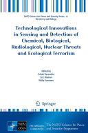 Technological Innovations in Sensing and Detection of Chemical, Biological, Radiological, Nuclear Threats and Ecological Terrorism ebook
