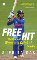 Free Hit: The Story of Women's Cricket in India Pdf/ePub eBook
