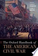 The Oxford Handbook Of The American Civil War