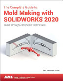 The Complete Guide to Mold Making with SOLIDWORKS 2020