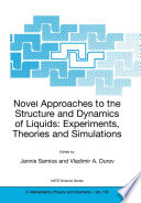 Novel Approaches to the Structure and Dynamics of Liquids  Experiments  Theories and Simulations