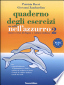 Un tuffo nell'azzurro 2. Nuovo corso di lingua e cultura italiana. Quaderno di esercizi