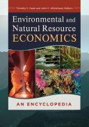 Environmental and Natural Resource Economics  An Encyclopedia