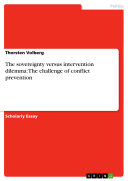 The Sovereignty Versus Intervention Dilemma: The Challenge of Conflict Prevention