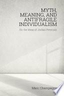 Myth  Meaning  and Antifragile Individualism