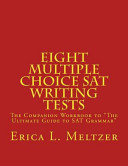 Eight Multiple Choice SAT Writing Tests: The Companion Workbook to ...