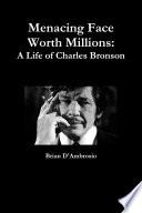 Menacing Face Worth Millions A Life Of Charles Bronson