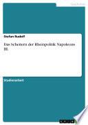 Das Scheitern der Rheinpolitik Napoleons III.