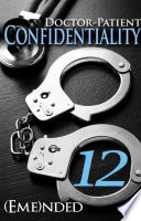Doctor Patient Confidentiality Volume Twelve Confidential 1 Bestselling Contemporary Erotic Romance Bdsm Free New Adult Medical Erotica Billionaire Sports Adult Romance With Sex Good Romance Books Novels Series To Read