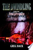 The Dwindling Book One  Incarnate Book