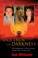 Pdf And Then the Darkness: The Disappearance of Peter Falconio and the Trial s of Joanne Lees Telecharger