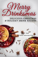 Delicious Christmas and Holiday Drink Recipes