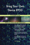 Bring Your Own Device Byod a Complete Guide