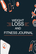 Weight Loss and Fitness Journal