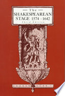 The Shakespearean Stage  1574 1642