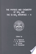 The Physics and Chemistry of SiO2 and the Si-SiO2 Interface--4, 2000
