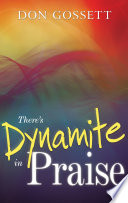 There S Dynamite In Praise