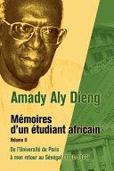 Amady Aly Dieng Memoires díun Etudiant Africain Volume II Pdf/ePub eBook